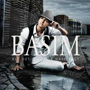 Basim: Alt Det Jeg Ville Have Sagt