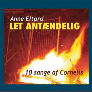 Anne Eltard: Let Antændelig – 10 Sange Af Cornelis