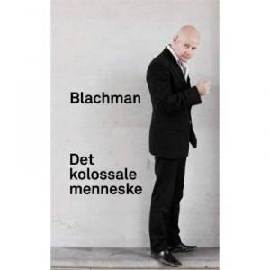 Thomas Blachman og Torben Steno: Det Kolossale Menneske