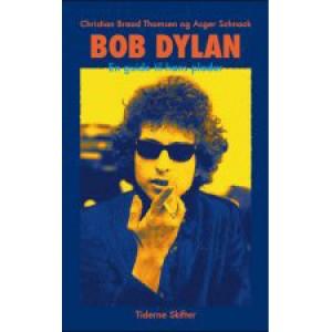 Christian Braad Thomsen og Asger Schnack: Bob Dylan En Guide Til Hans Plader
