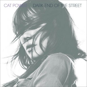 Cat Power: Dark End Of The Street