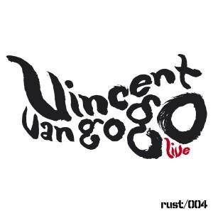 Vincent Van Go Go: Vincent Van Go Go Live (digital ep)