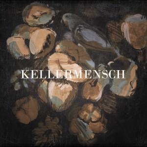 Kellermensch: Kellermensch