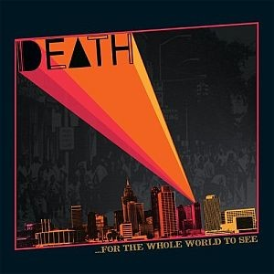 Death: ...For The Whole World To See