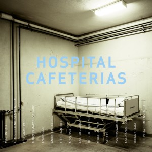 Martin Hall: Hospital Cafeterias