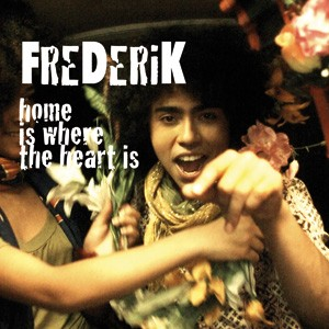 Frederik: Home Is Where The Heart Is