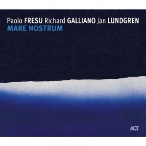 Paolo Fresu, Richard Galliano & Jan Lundgren: Mare Nostrum