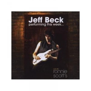 Jeff Beck: Performing This Week … Live at Ronnie Scott's Jazz Club