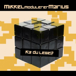 MikkelModulererMarius: Ka' Du Lege!?