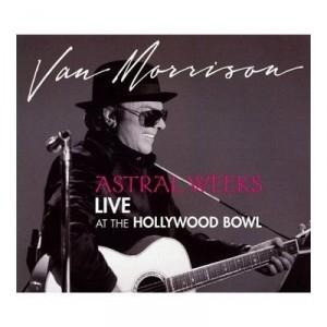 Van Morrison: Astral Weeks - Live At The Hollywood Bowl