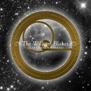 The William Blakes: Dear Unknown Friend