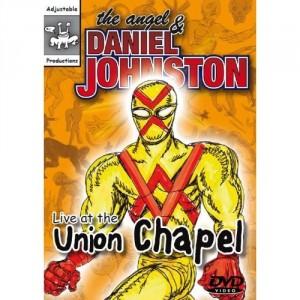 Daniel Johnston: The Angel & Daniel Johnston – Live At Union Chapel