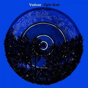 Vetiver: Tight Knit