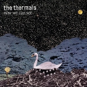The Thermals: Now We Can See