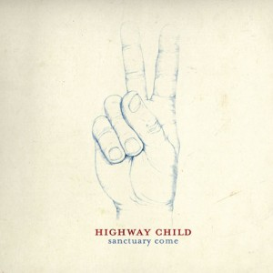 Highway Child: Sanctuary Come