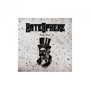 Hatesphere: To The Nines