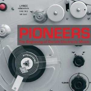 Diverse kunstnere: Pioneers - The Beginning of Danish Electronic Music