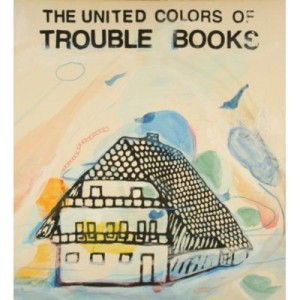 Trouble Books: The United Colors Of Trouble Books