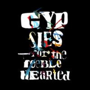 Gypsies: For The Feeble Hearted