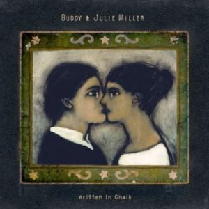 Buddy & Julie Miller: Written In Chalk