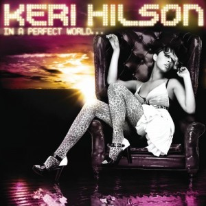 Keri Hilson: In A Perfect World