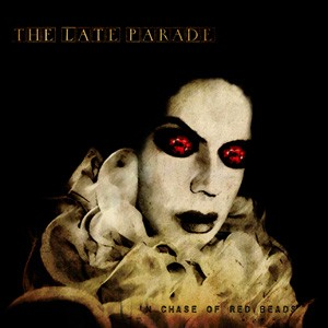 The Late Parade: In Chase Of Red Beads