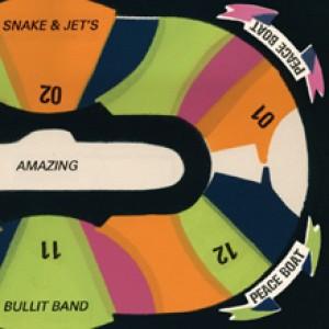 Snake And Jet's Amazing Bullit Band: Peace Boat
