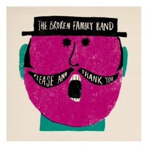 The Broken Family Band: Please And Thank You