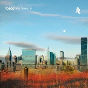 Tosca: No Hassle