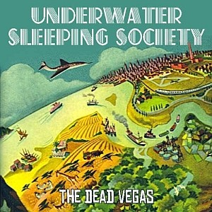 Underwater Sleeping Society: The Dead Vegas