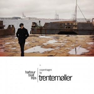 Trentemøller: Harbour Boat Trips – Copenhagen by Trentemøller