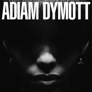 Adiam Dymott: Adiam Dymott
