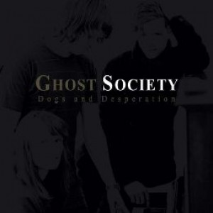 Ghost Society: Dogs & Desperation