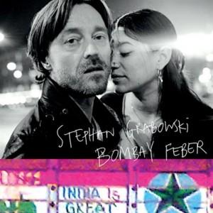 Stephan Grabowski: Bombay Feber