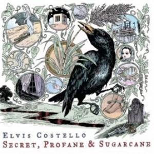 Elvis Costello: Secrets, Profane & Sugarcane