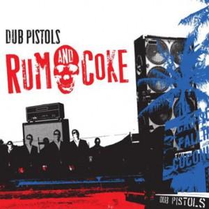 Dub Pistols: Rum & Coke