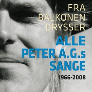 Peter A.G. Nielsen: Fra Balkonen Drysser – Alle Peter A. G.'s sange 1966-2008
