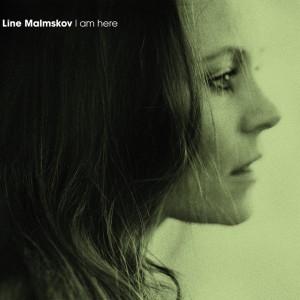 Line Malmskov: I Am Here