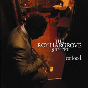 The Roy Hargrove Quintet: Earfood