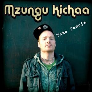 Mzungu Kichaa: Tuko Pamoja