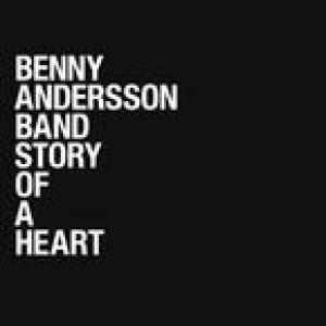 Benny Anderssons Orkester: Story Of A Heart
