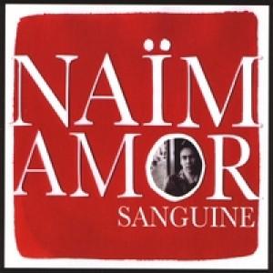 Naïm Amor: Sanguine