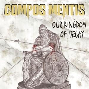 Compos Mentis: Our Kingdom Of Decay