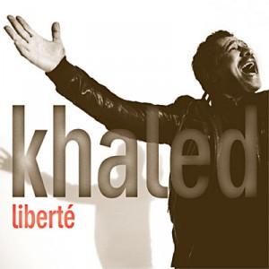 Khaled: Liberté