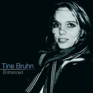 Tine Bruhn: Entranced