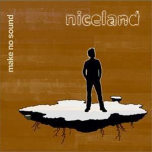 Niceland: Make No Sound