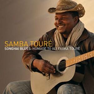 Samba Touré: Songhai Blues: Homage To Ali Farka Touré