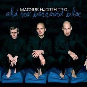Magnus Hjorth Trio: Old, New, Borrowed, Blue
