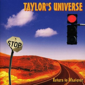 Taylor's Universe: Return To Whatever