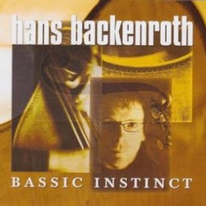 Hans Backenroth: Bassic Instinct
